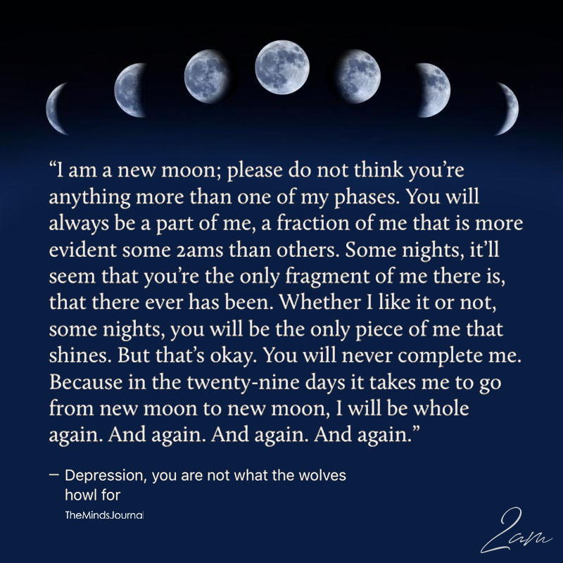 I Am A New Moon Please Do Not Think You're Anything More Than One Of My Phase