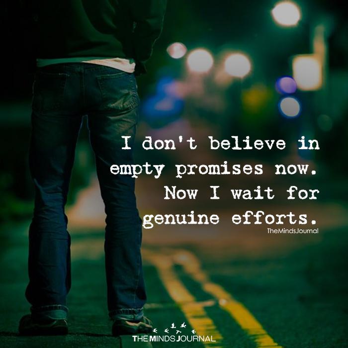 I Don't Believe In Empty Promises Now