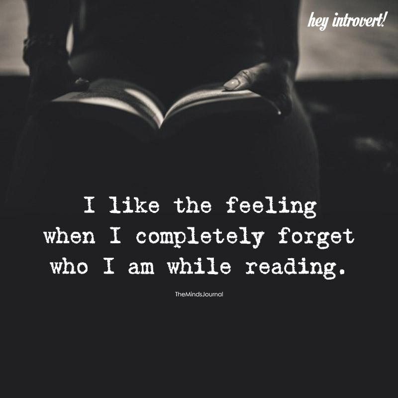 I Like The Feeling When I Completely Forget