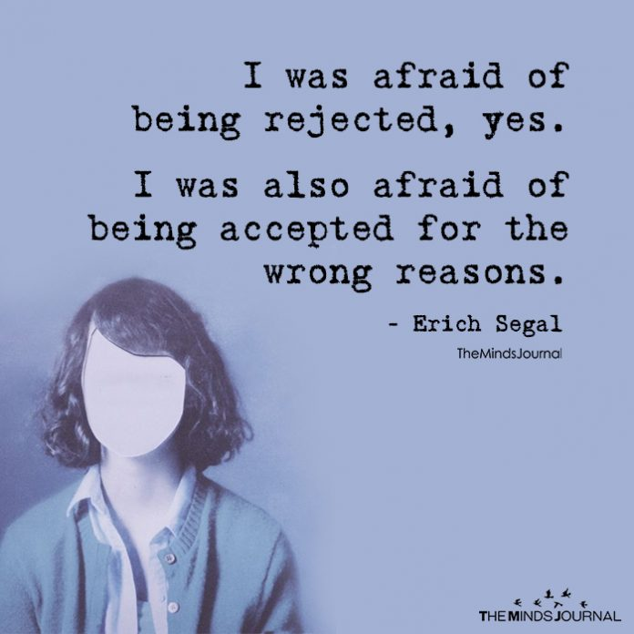I Was Afraid Of Being Rejected
