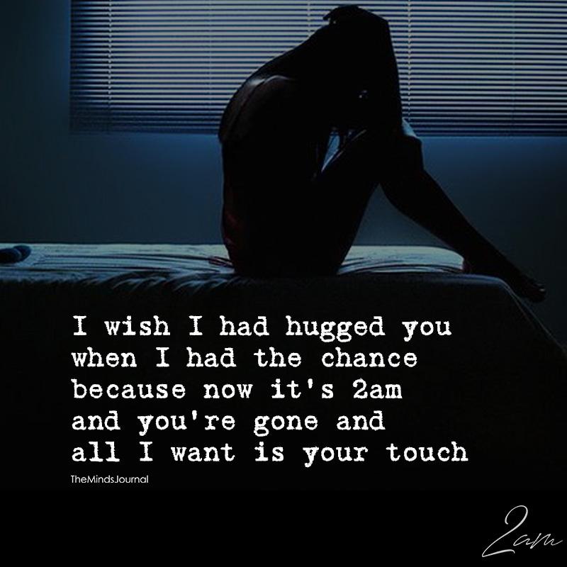 I Wish I Had Hugged You