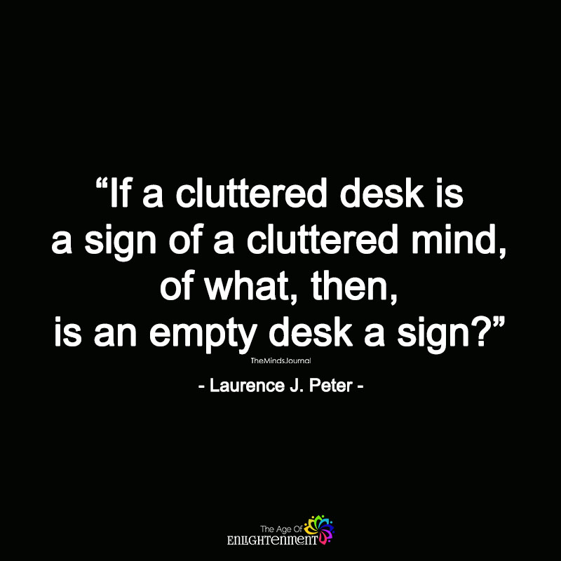 If A Cluttered Desk Is A Sign Of A Cluttered Mind