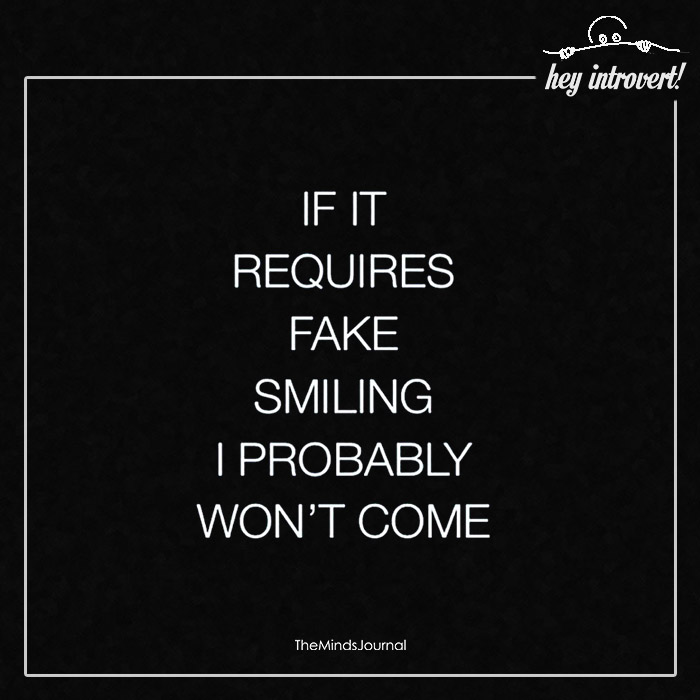 If It Requires Fake Smiling