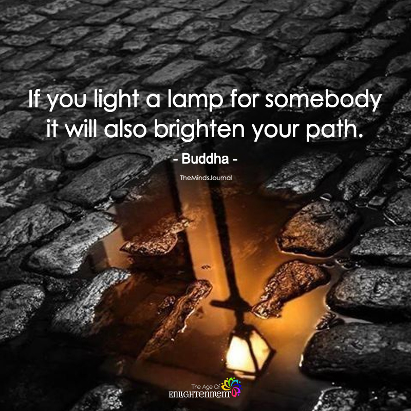 If You Light A Lamp For Somebody