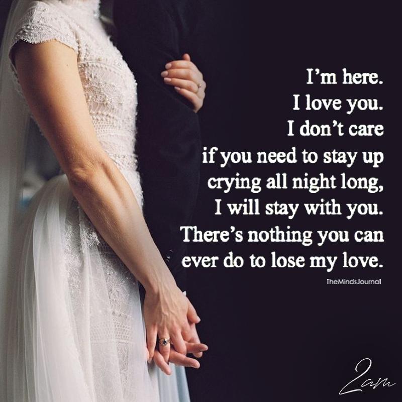 I'm Here. I Love You