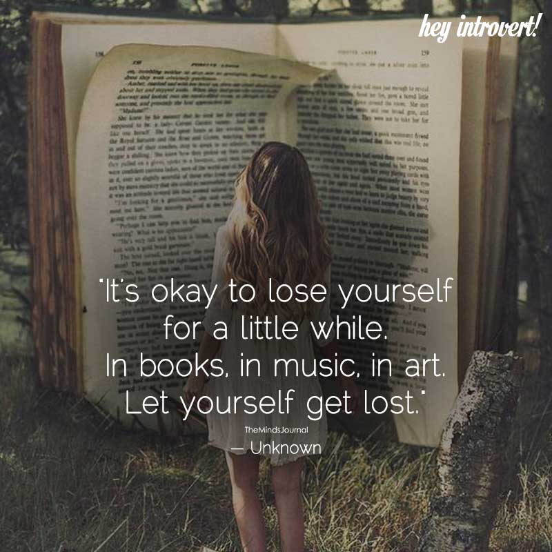 It's Okay To Lose Yourself For A little While