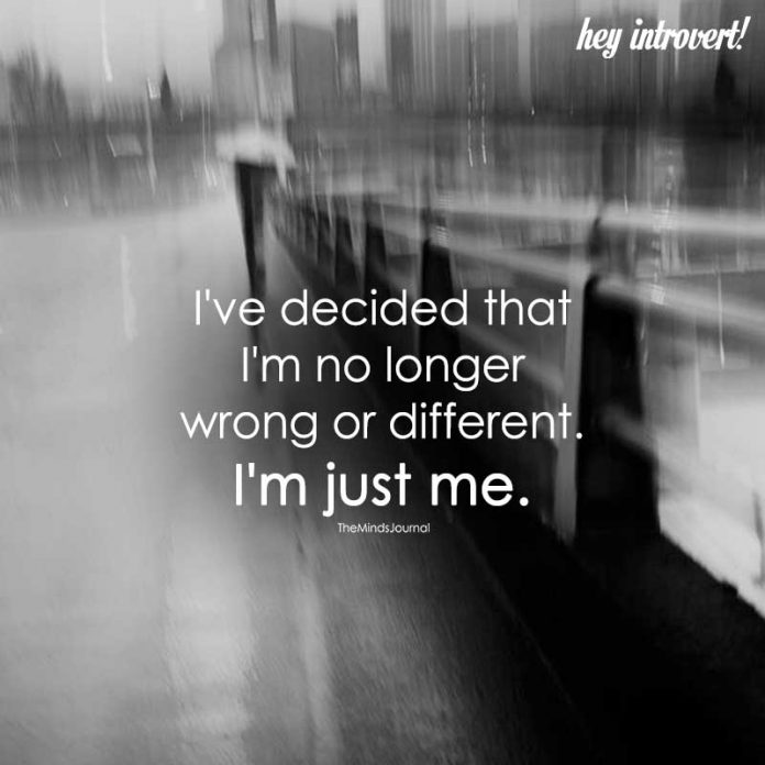I've Decided That I'm No longer Wrong Or Different