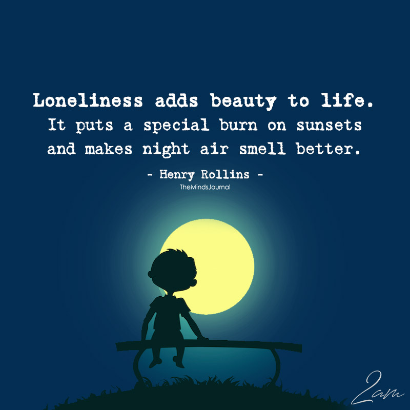 Loneliness Adds Beauty To Life