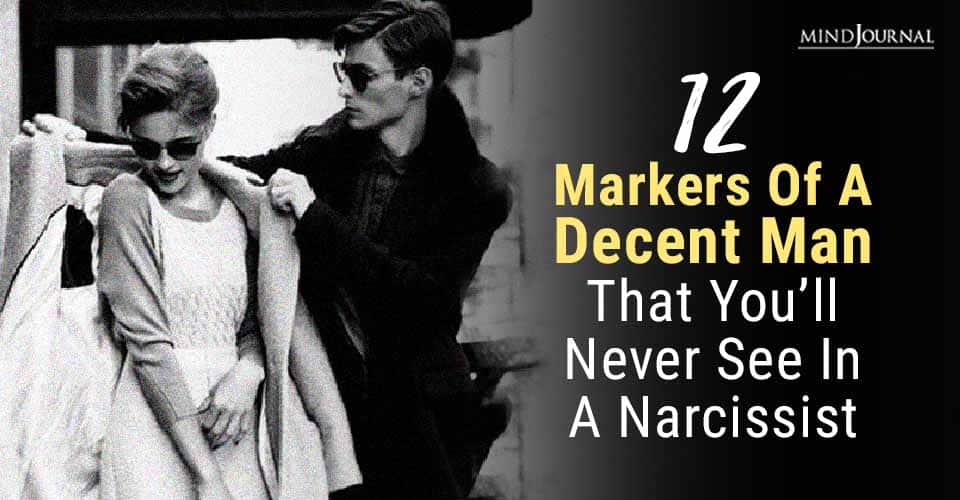 Markers Of Decent Man Never See In Narcissist