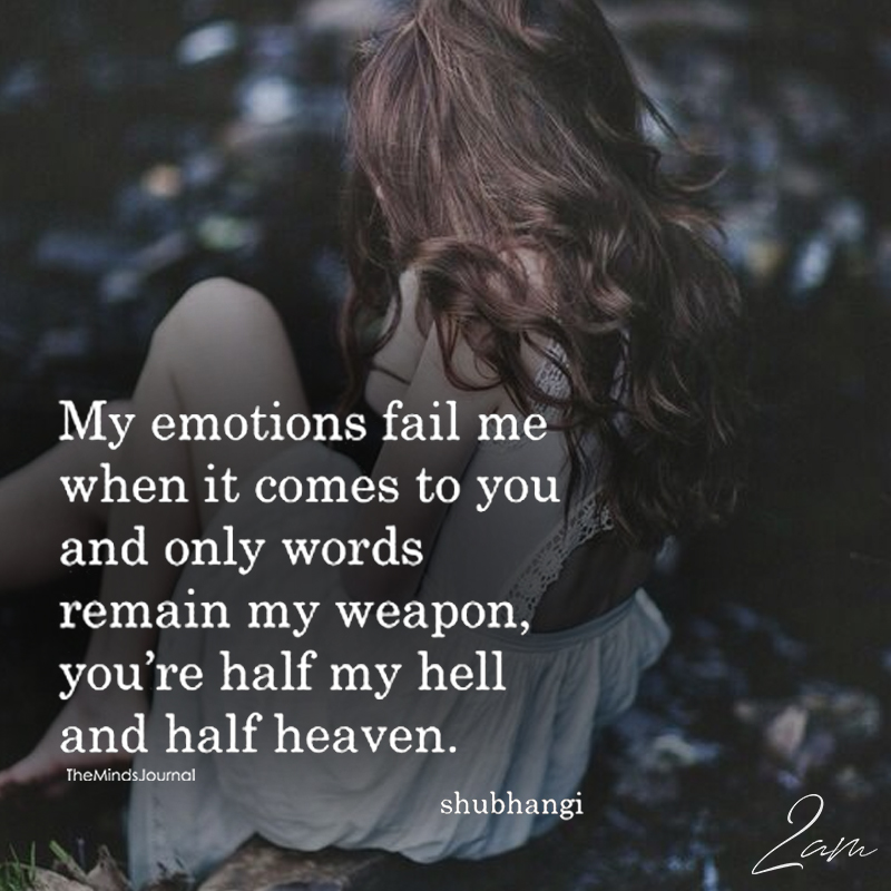 My Emotions Fail Me When It Comes To You