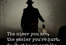 The Nicer You Are, The Easier You're Hurt