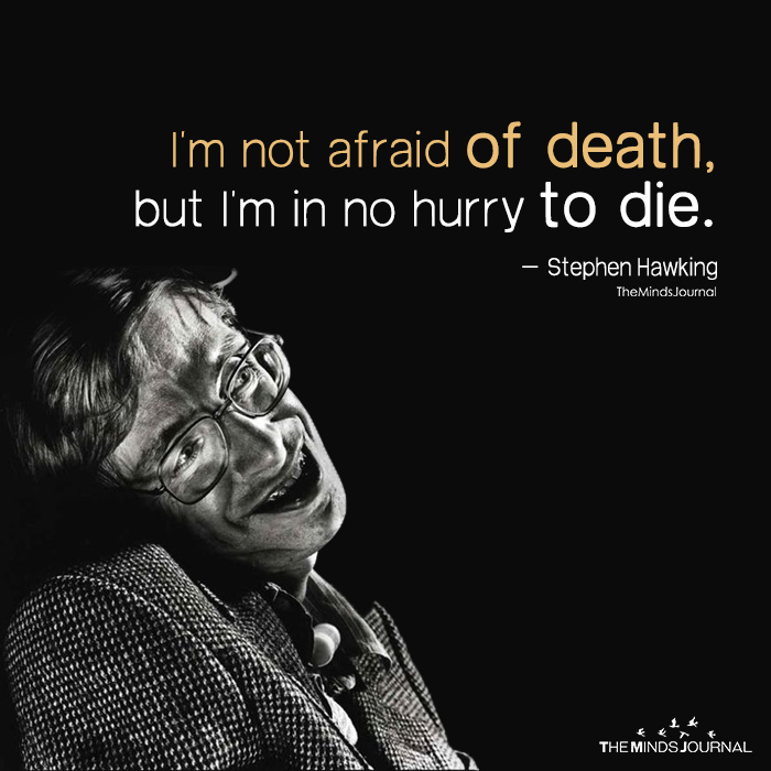 Im Not Afraid Of Death The Minds Journal