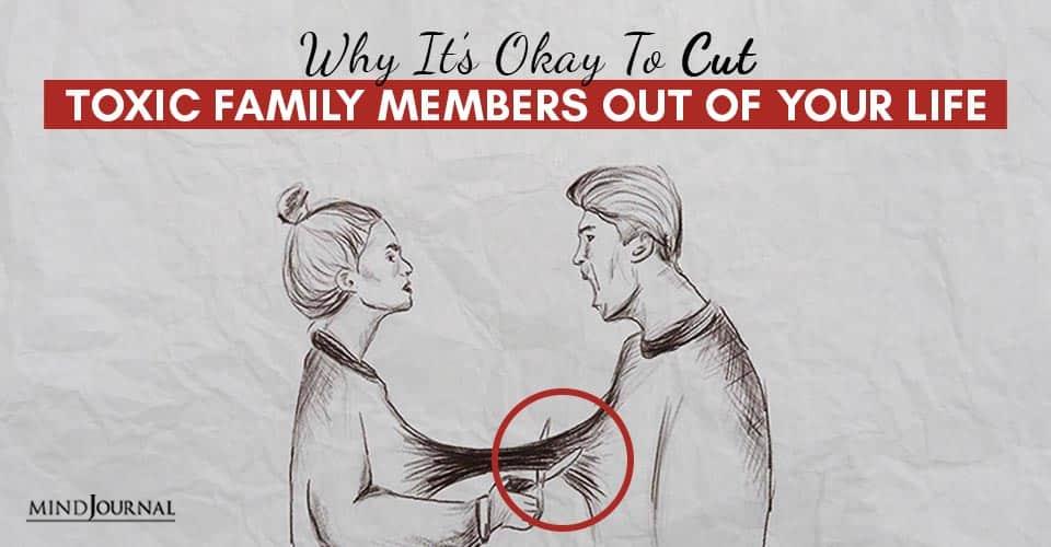 Okay To Cut Toxic Family Members