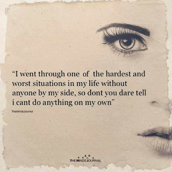 I Went Through One Of The Hardest And Worst Situations
