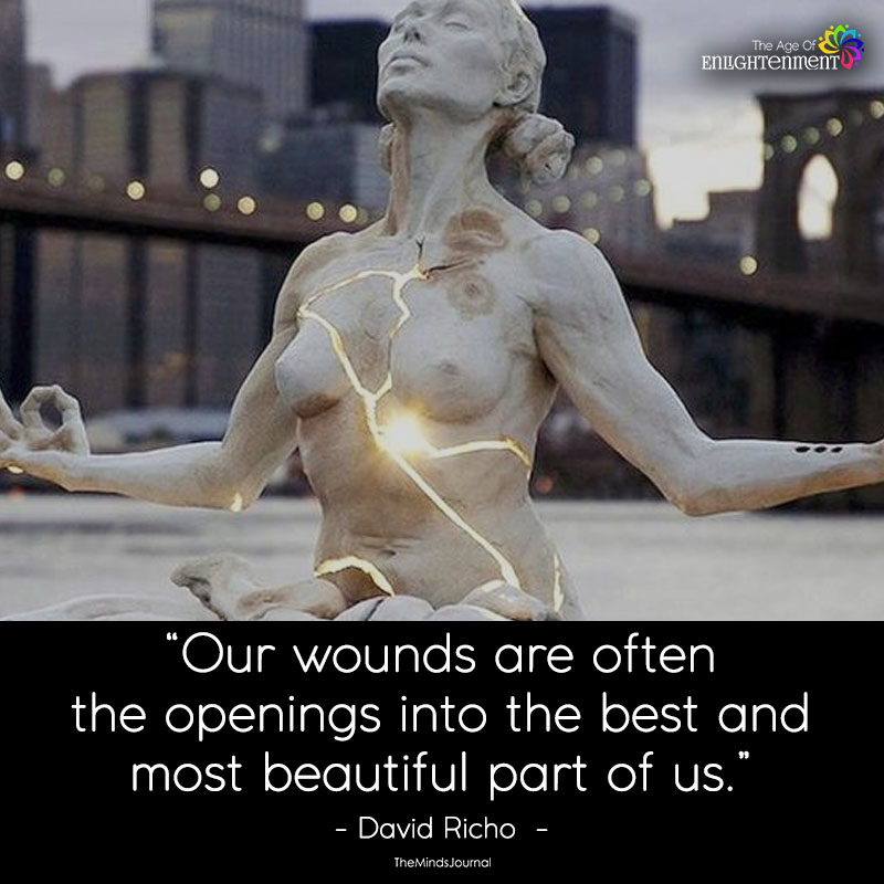 Our Wounds Are Often The Openings Into The Best