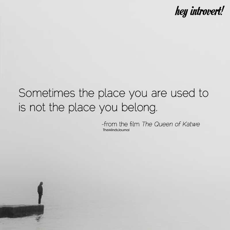Sometimes The Place You Are Used To