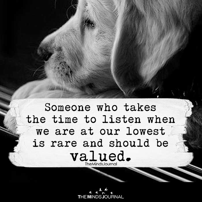 Someone Who Takes the Time To Listen