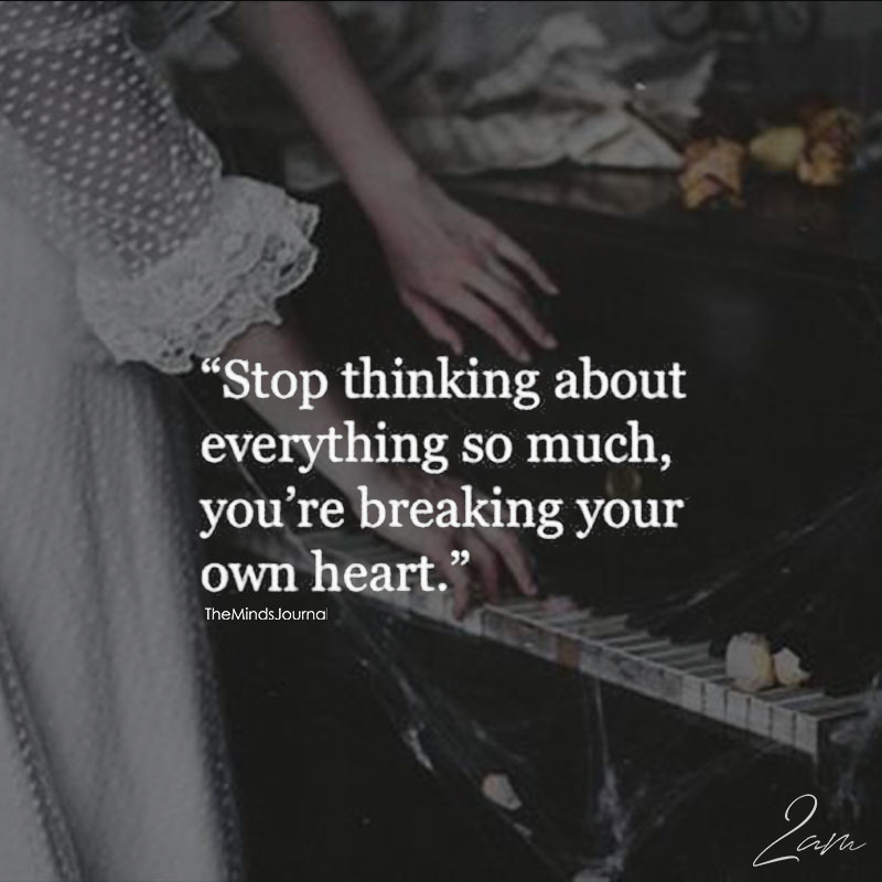 Stop Thinking About Everything So Much