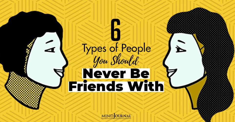 Types People Should Never Friends