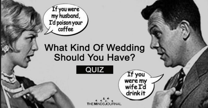 What Kind Of Wedding Should You Have - QUIZ