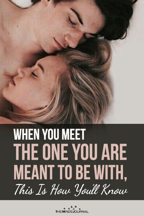 When You Meet The One You Are Meant To Be With, This Is How You'll Know (2)