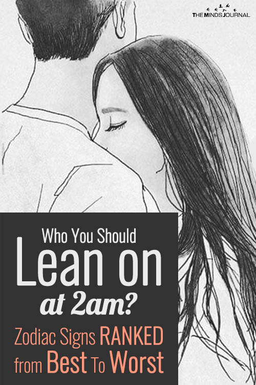 Who You Should Lean on at 2am Zodiac Signs RANKED from Best To Worst