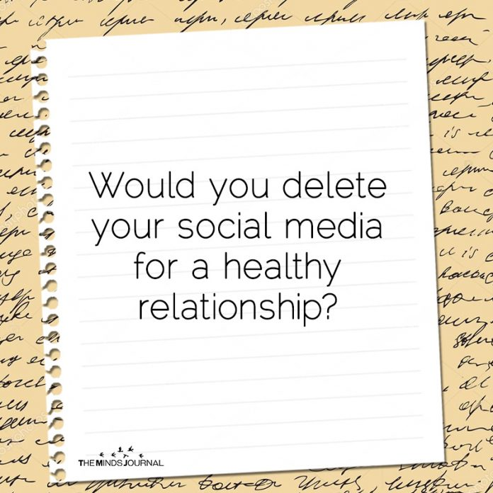 Would You Delete Your Social Media For A Healthy Relationship