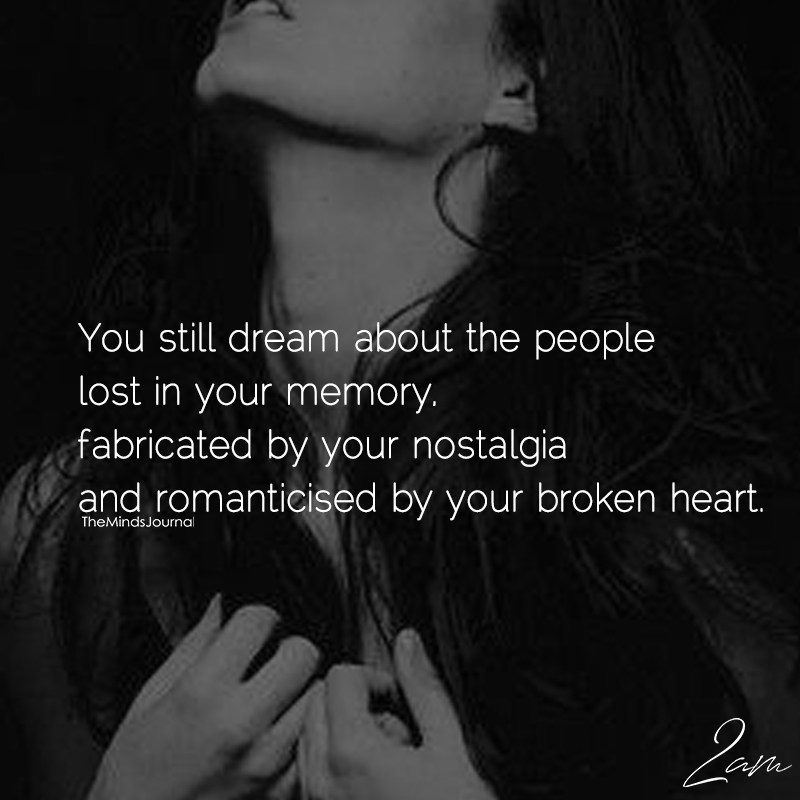 You Still Dream About The People Lost In Memory