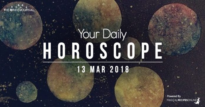 Your Daily Predictions for Tuesday, 13 March 2018