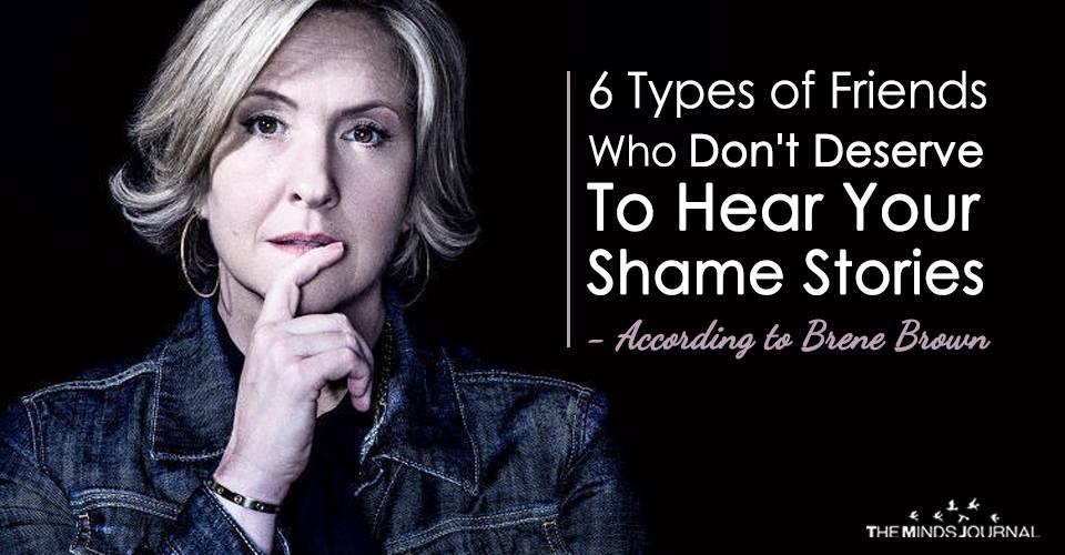 6 Types of Friends Who Don't Deserve To Hear Your Shame Stories – According to Brene Brown