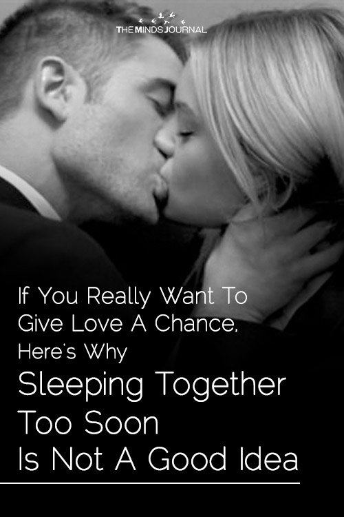 If You Really Want To Give Love A Chance, Here's Why Sleeping Together Too Soon Is Not A Good Idea