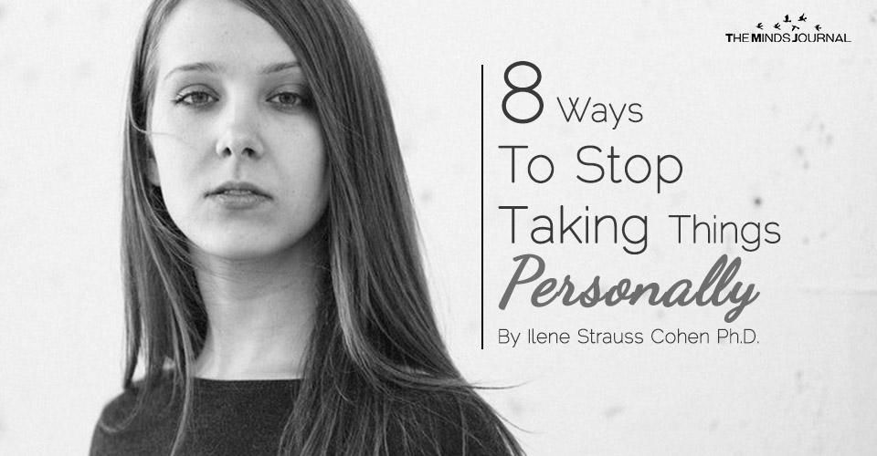 8 Ways To Stop Taking Things Personally