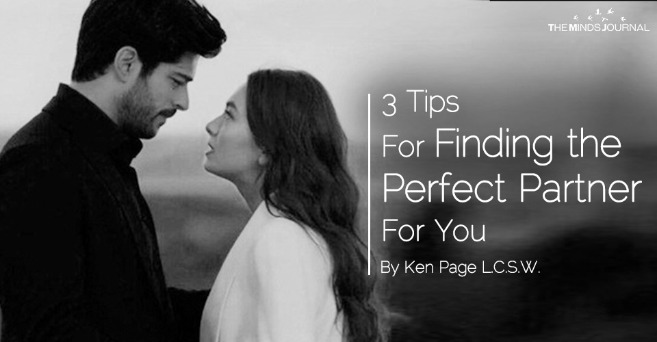 3 Tips for Finding the Perfect Partner for You