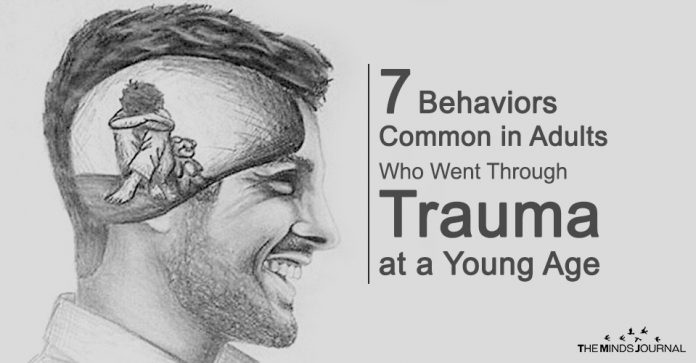 7 Behaviors Common Among Adults Who Went Through Trauma At A Young Age