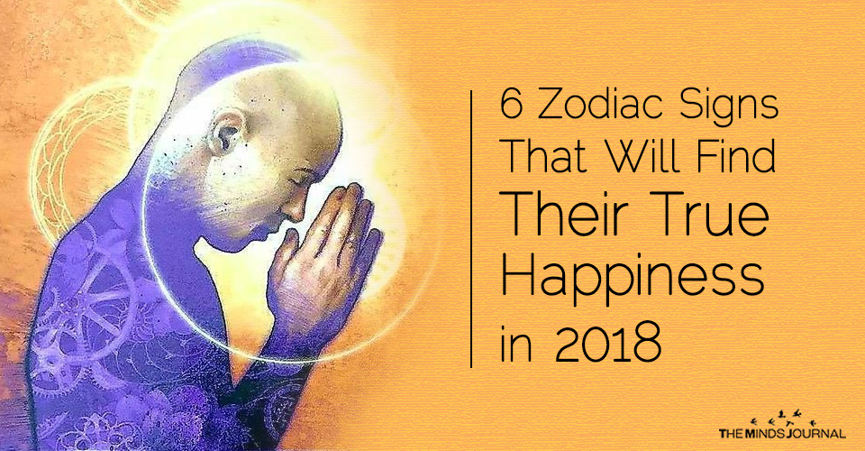 6 Zodiac Signs That Will Find Their True Happiness in 2018