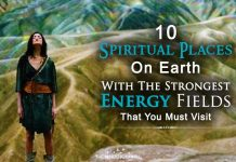 10 Spiritual Places On Earth With The Strongest Energy Fields That You MUST Visit