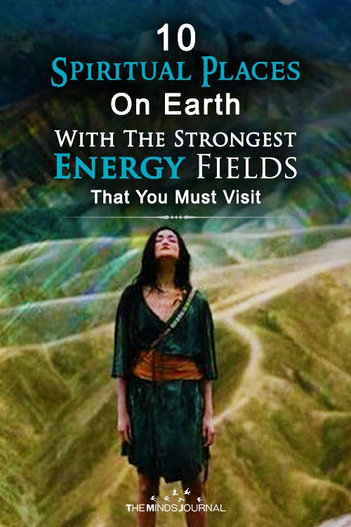 10 Spiritual Places On Earth With The Strongest Energy Fields