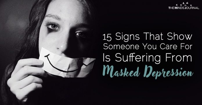 15 Signs That Show Someone You Care For Is Suffering From Masked Depression