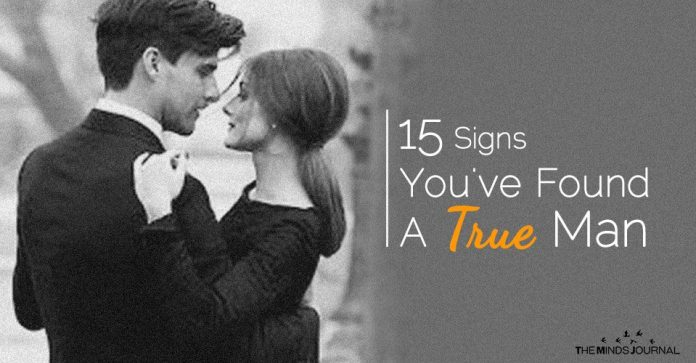 15 Signs You've Found A True Man