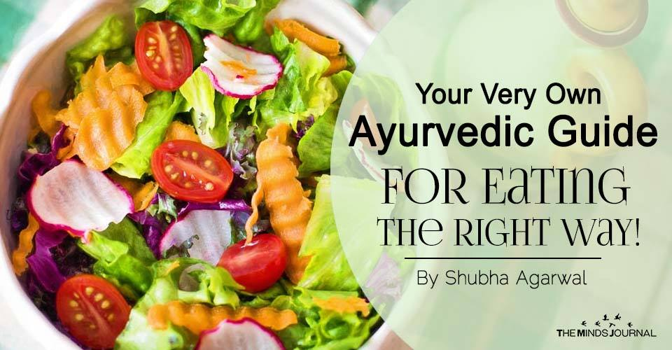 Your Very Own Ayurvedic Guide For Eating The Right Way!