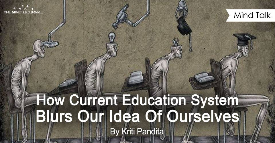 How Current Education System Blurs Our Idea Of Ourselves
