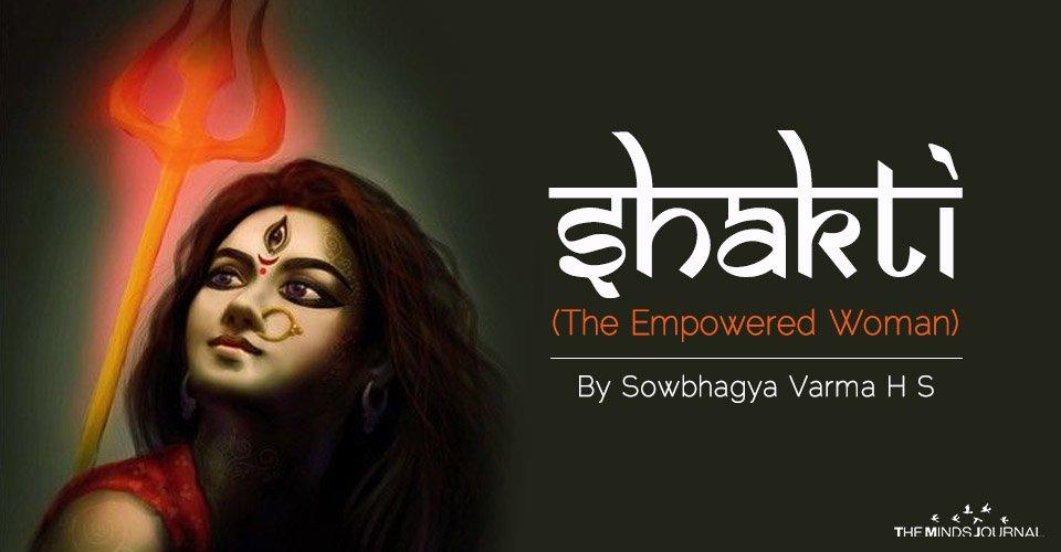 Shakti - (The Empowered Woman)