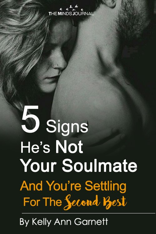 5 Signs He's Not Your Soulmate (And You're Settling For Second Best)