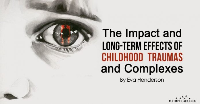 The Impact and Long-Term Effects of Childhood Traumas and Complexes