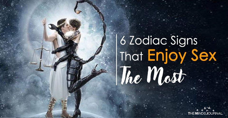 6 Zodiac Signs That Enjoy $ex The Most