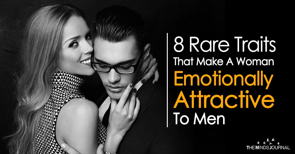 8 Rare Traits That Make A Woman Emotionally Attractive To Men