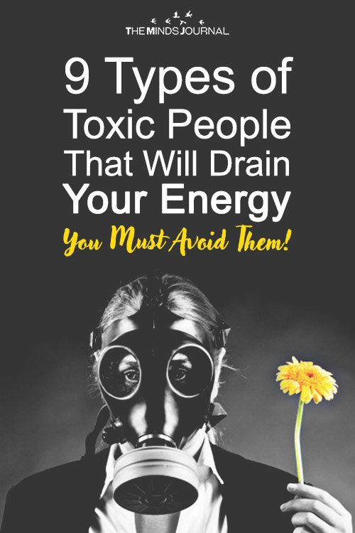 9 Types of Toxic People That Will Drain Your Energy And You Must Avoid Them At All Costs