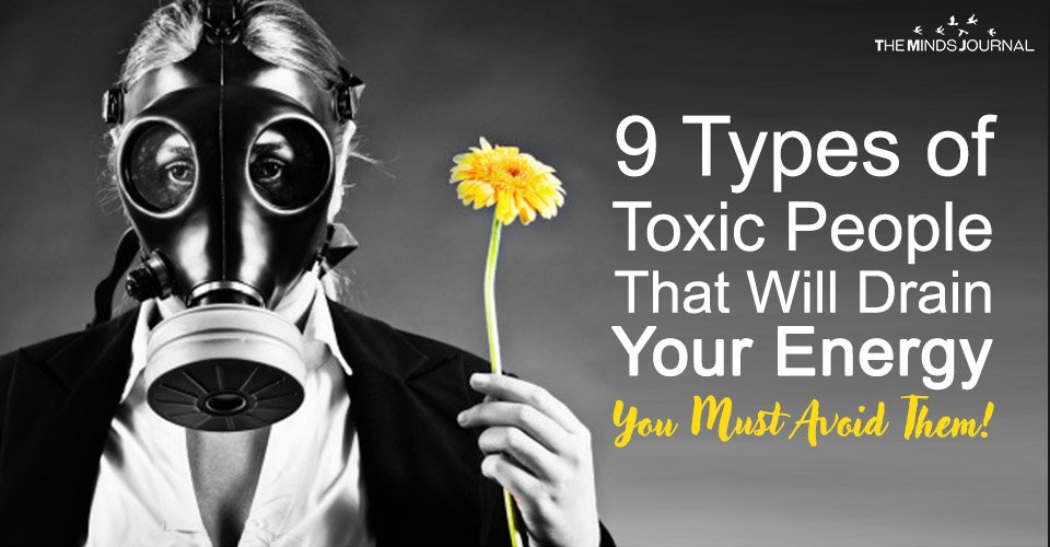 9 Types of Toxic People That Will Drain Your Energy