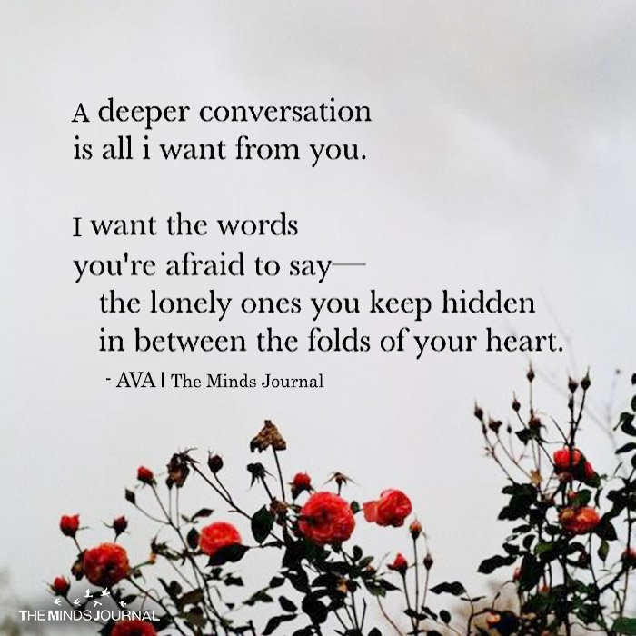 A Deeper Conversation Is All I Want From You