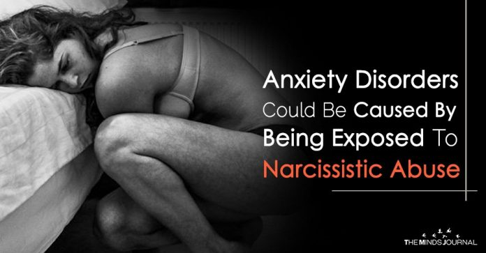 Anxiety Disorders Could Be Caused By Being Exposed To Narcissistic Abuse
